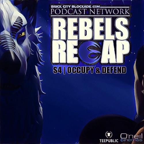 Rebels Recap S4 | Occupy & Defend