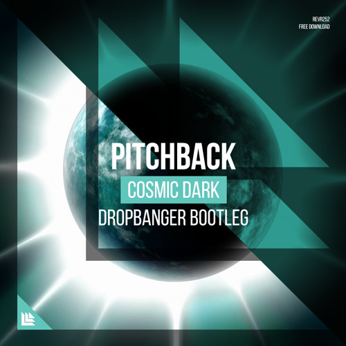 excellent quality great deals 2017 best wholesaler Pitchback - Cosmic Dark (Dropbanger Bootleg) by Dropbanger ...