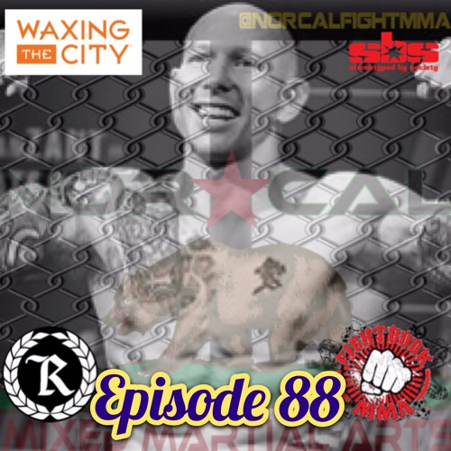 Episode 88: @norcalfightmma Podcast Featuring Josh Emmett (@JoshEmmett155)