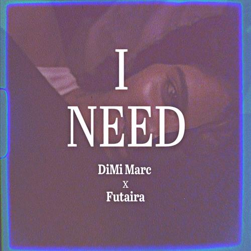 DiMi Marc x Futaira - I Need