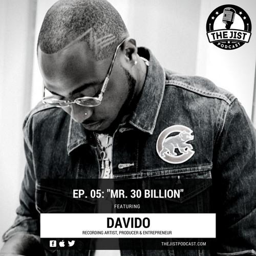 Episode 05 - Mr. 30 Billion (Featuring Davido)