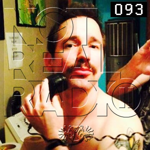 Not Real Radio Episode 93 ∙ Stache Locke