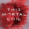 THIS MORTAL COIL Audiobook Excerpt