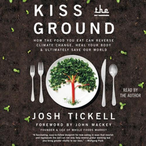 KISS THE GROUND Audiobook Excerpt