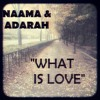 What Is Love [Audio] (Lyrics by: Adarah Israel//Produced by Naama)
