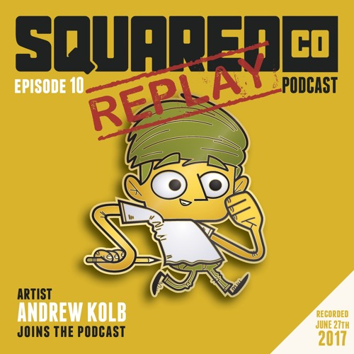 REPLAY:  Episode 10 with Andrew Kolb