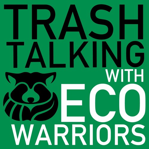 Ep. 3 Trash Talking with Eco-Warriors Sharon Rowe, Eco-Bags Products