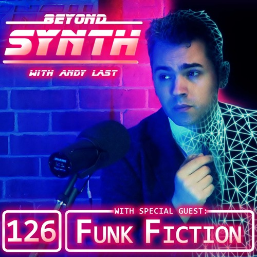 Beyond Synth - 126 - Funk Fiction