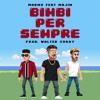 Marmo - Bimbi Per Sempre ft. Majin.mp3