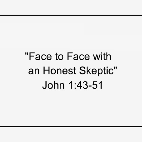 Jesus Face to Face - An Honest Skeptic
