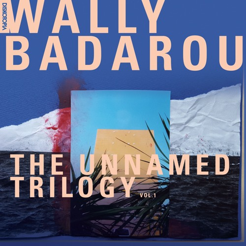 Wally Badarou - The Unnamed Trilogy Vol.1