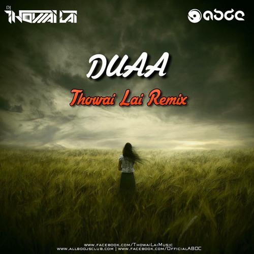 Duaa Thowai Lai Remix [ABDC]