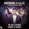 Hardwell & KAAZE - We Are Legend ft. Jonathan Mendelsohn (Harry Iv Remix)
