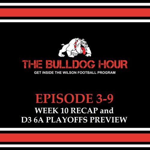 The Bulldog Hour, Episode 3-9: Week 10 Recap & 2017 D3 6A Playoffs Preview