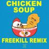 Skrillex & Habstrakt - Chicken Soup (Freekill Remix)[Free Download]