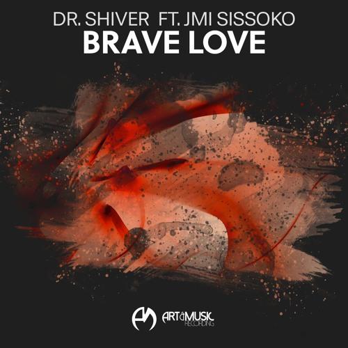 Dr. Shiver Ft. Jmi Sissoko - Brave Love [FREE DOWNLOAD]