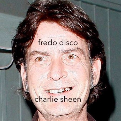 Charlie Sheen Demo By Fredo Disco Free Listening On
