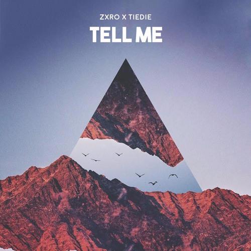 Zxro & TIEDIE - Tell Me