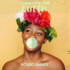 Long live the Queen - Nonso Amadi