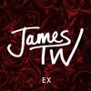 Ex [part. @guitsm]   James TW