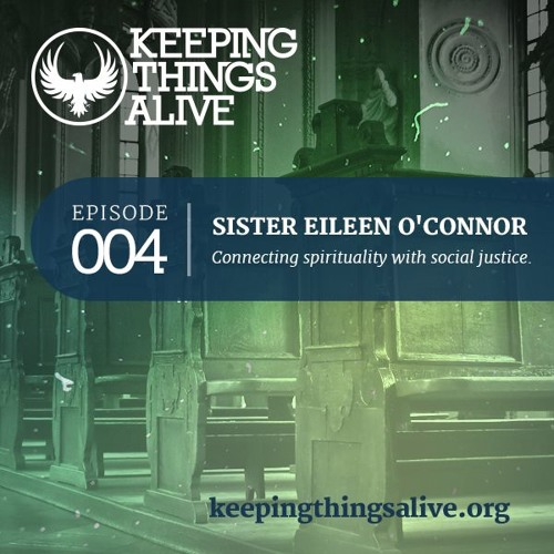 004 Sister Eileen O'Connor - Protecting Future Generations & Loving the Earth