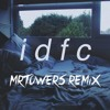 Blackbear - idfc (MrTowers Remix)