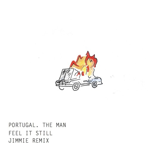 Download Portugal. The Man - Feel It Still (Jimmie Remix)