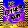 No Other Way - Kingdom Kings