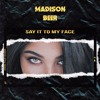 Madison Beer - Say It To My Face