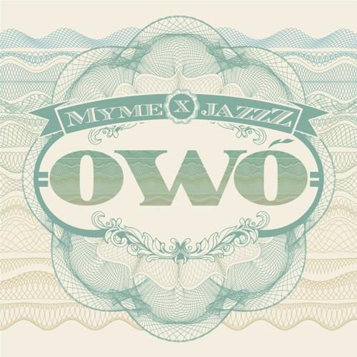 Owo (ft. System) - Myme x JazzZ