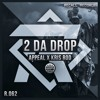 Appeal & Kris Rod - 2 Da Drop [Recall Records EXCLUSIVE] *Now On SPOTIFY*