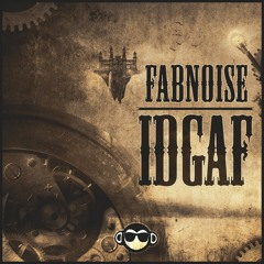 Fabnoise - IDGAF [Get Monkey Exclusive]