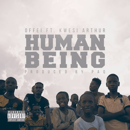 Human Being (feat. Kwesi Arthur) [Prod By Paq]