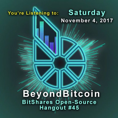 Bitshares Open Source Hangout #45 (2017/11/04)[full edited version]