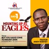 But You Have come to Mount Zion- Day 1 of Mounting Up as EAGLES Conference 2017