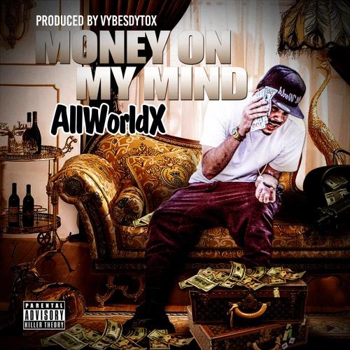 Money On My Mind (Prod. By Vybesdytox)
