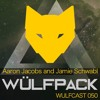 Wulfcast 050_Aaron Jacobs and Jamie Schwabl