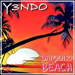 Y3NDO - Daiquiri Beach(Out on Spotify/AppleMusic/Deezer/GooglePlay/Tidal/Napster)COPYRIGHT FREE