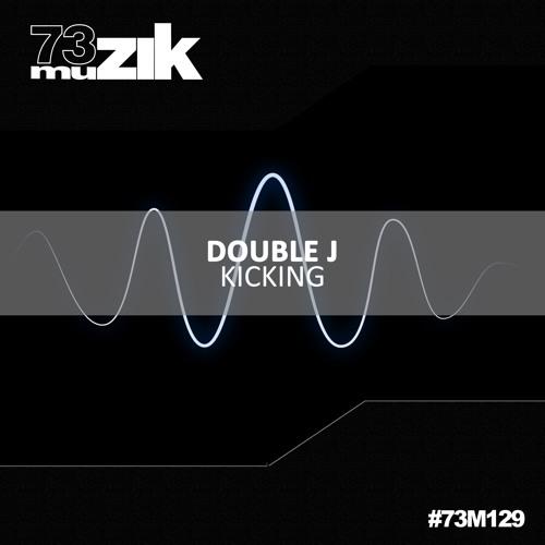 73M129 : Double J - Kicking (Original Mix)