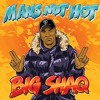 BIG SHAQ - MAN'S NOT HOT [Art Supplies Edit]