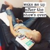 wake me up after the show's over (full mixtape)
