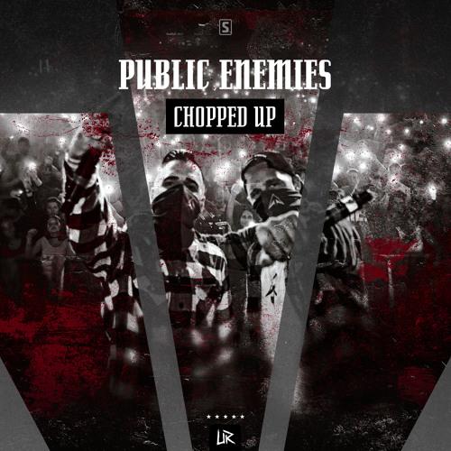 Public Enemies - Chopped Up (#UR009)