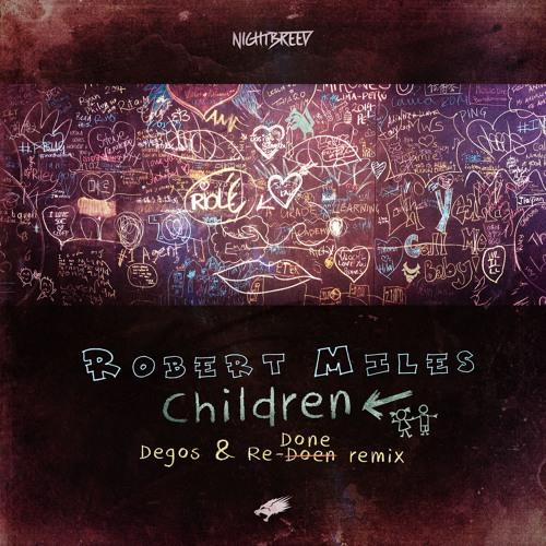 Robert Miles - Children (Degos & Re - Done Remix)