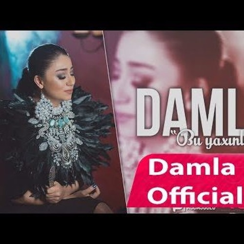 Damla - Bu Yaxinlarda 2017 (Official Audio) (Ezizim) by Гаса