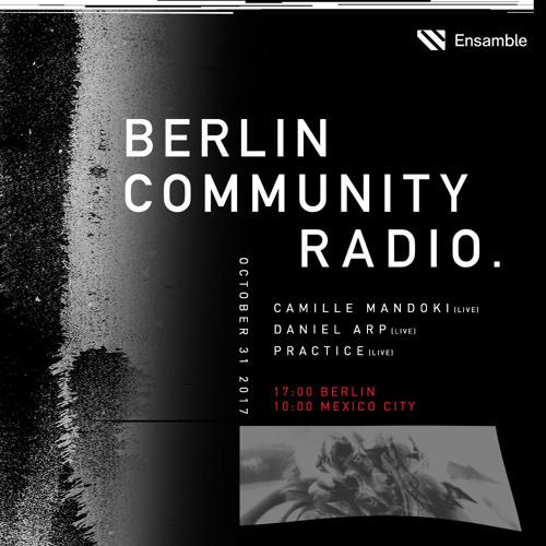 Ensamble at Berlin Community Radio with Daniel Arp, Practice & Camille Mandoki / 31st October 2017