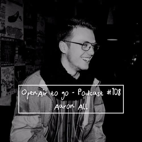 OpenAir to go - Podcast 108 - Aaron All