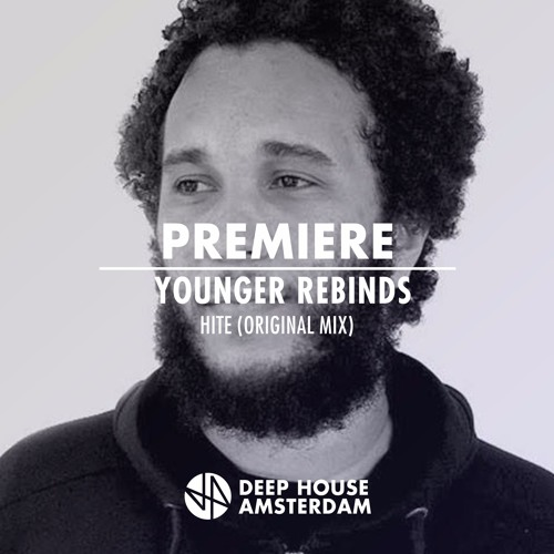 Premiere: Younger Rebinds - Hite (Original Mix)