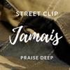 Praise Deep - JAMAIS