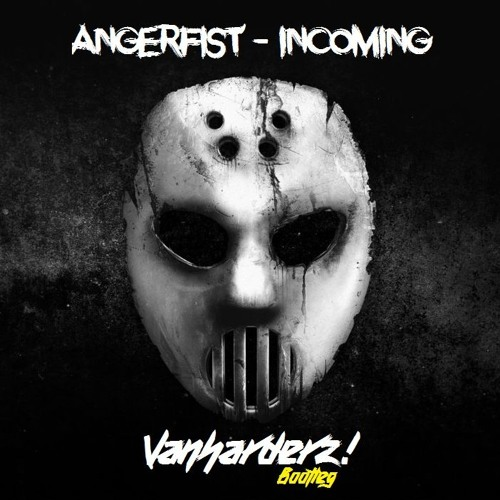 angerfist incoming