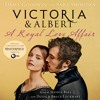 Victoria & Albert by Daisy Goodwin and Sara Sheridan, audiobook excerpt